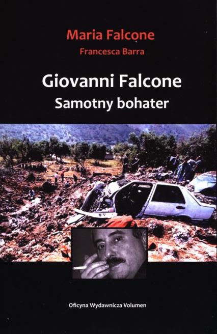 Giovanni Falcone Samotny bohater - Falcone Maria, Barra Francesca   okładka