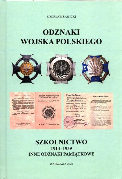 Odznaki Wojska Polskiego Szkolnictwo 1914-1939 inne odznaki pamiątkowe - Zdzisław Sawicki | okładka