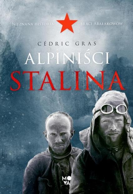 Alpiniści Stalina - Cédric Gras   okładka