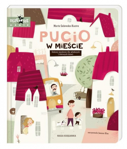 Pucio w mieście.  Zabawy językowe dla młodszych i starszych dzieci - Marta Galewska-Kustra | okładka