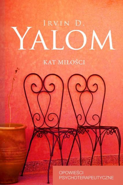 Kat miłości Opowieści psychoterapeutyczne - Yalom Irvin D. | okładka