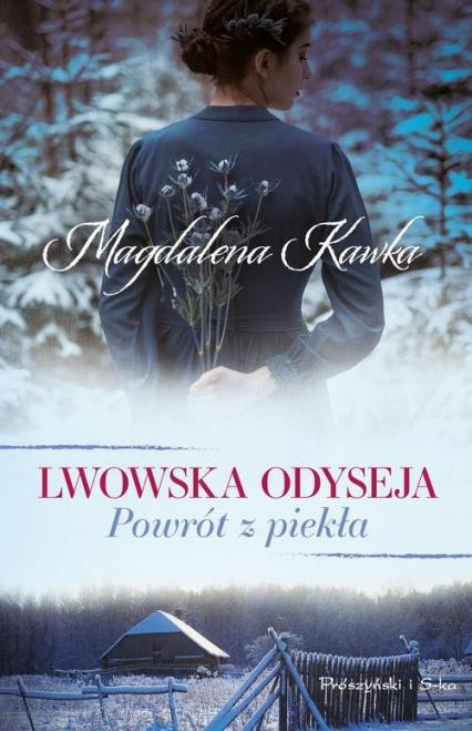 Lwowska odyseja Tom 2 Powrót z piekła - Magdalena Kawka | okładka