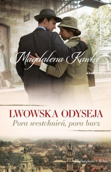 Lwowska odyseja Tom 1 Pora westchnień, pora burz - Magdalena Kawka | okładka