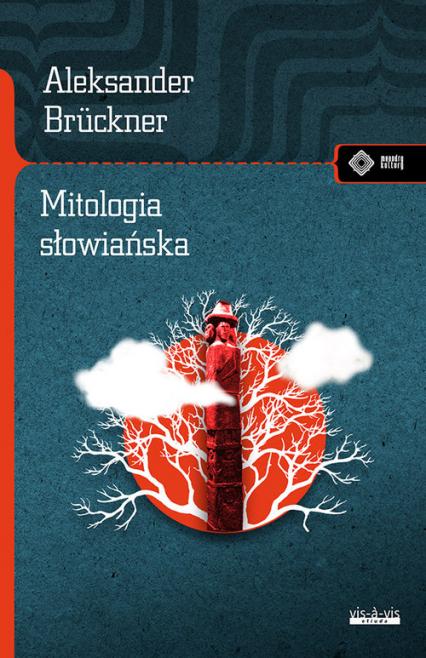 Mitologia słowiańska - Aleksander Bruckner   okładka