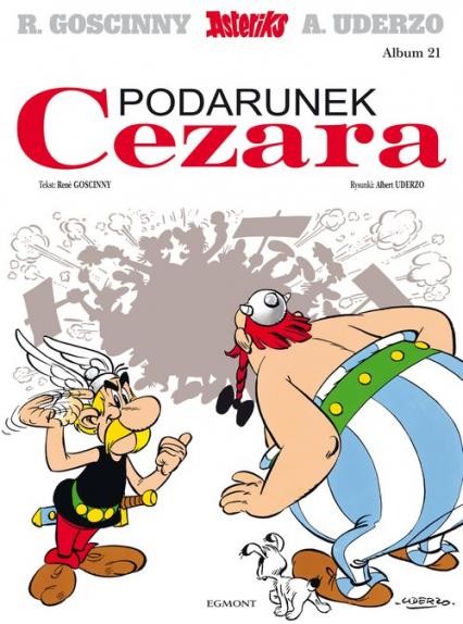 Asteriks Podarunek Cezara 21 - Rene Goscinny   okładka