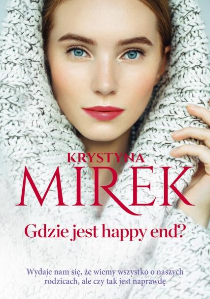 Gdzie jest happy end? - Krystyna Mirek | okładka