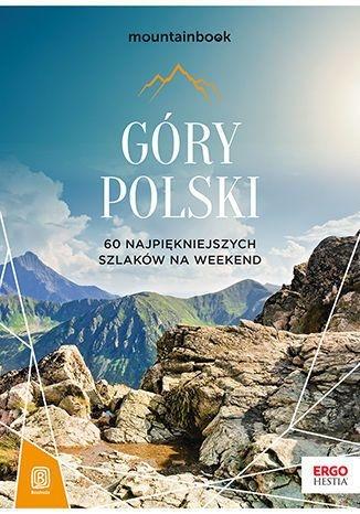 Góry Polski. 60 najpiękniejszych szlaków na weekend - Jędrzejewski Andrzej | okładka