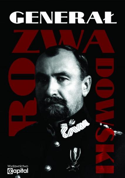 Generał Rozwadowski - zbiorowa Praca   okładka