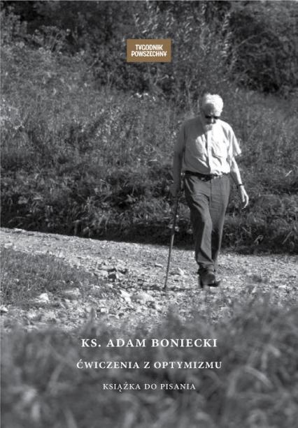 Ks. Adam Boniecki Ćwiczenia z optymizmu Książka do pisania - Adam Boniecki | okładka