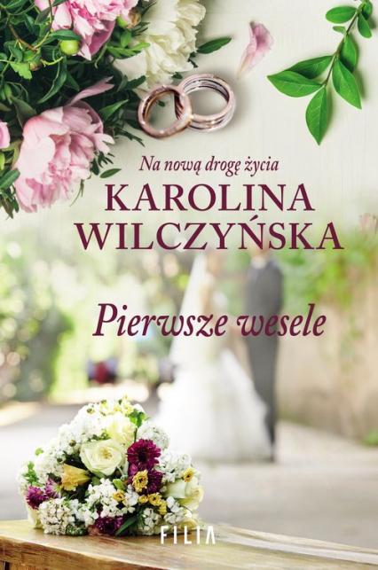 Pierwsze wesele - Karolina Wilczyńska | okładka