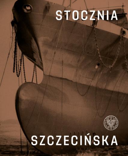 Stocznia Szczecińska - Dąbrowski Ryszard, Lipko Mateusz, Miedziński Paweł   okładka