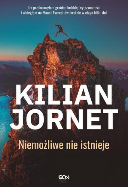 Kilian Jornet. Niemożliwe nie istnieje - Kilian Jornet   okładka