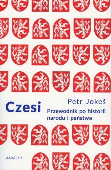 Czesi. Przewodnik po historii narodu i państwa - Petr Jokes   okładka