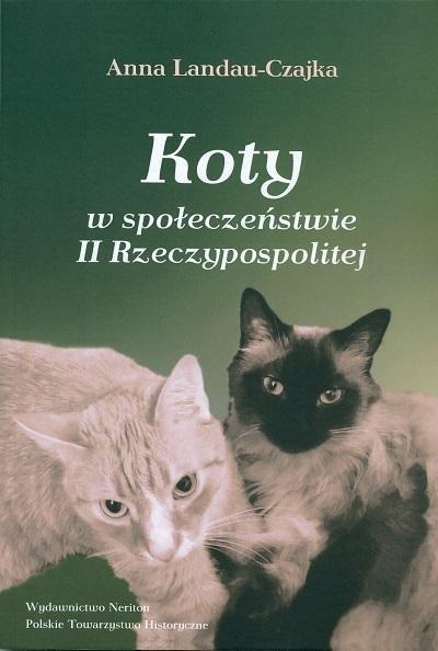 Koty w społeczeństwie II Rzeczypospolitej - Anna Landau-Czajka   okładka