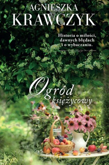 Ogród księżycowy - Agnieszka Krawczyk   okładka