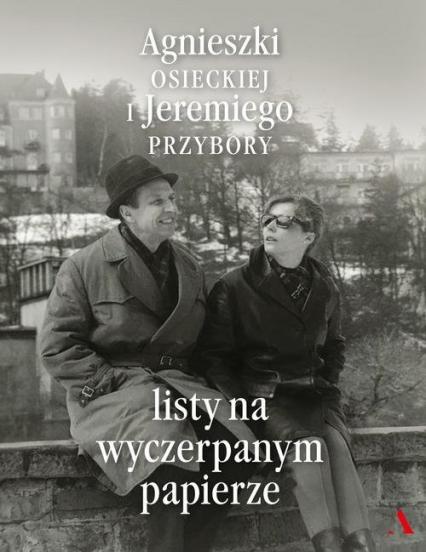 Listy na wyczerpanym papierze - Osiecka Agnieszka, Przybora Jeremi   okładka
