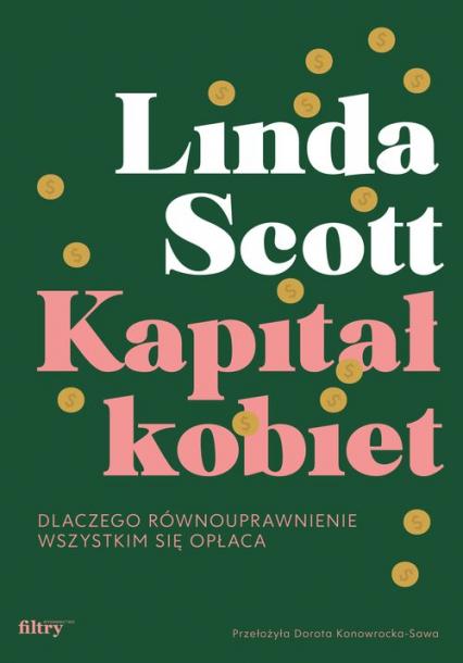 Kapitał kobiet Dlaczego równouprawnienie wszystkim się opłaca - Linda Scott   okładka