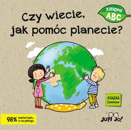 Czy wiecie jak pomóc planecie? - Magdalena Młodnicka | okładka