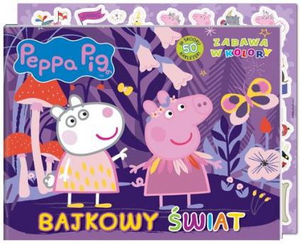Peppa Pig Zabawa w kolory Bajkowe kolory. - zbiorowe opracowanie | okładka
