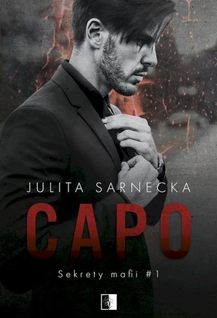 Sekrety mafii. Tom 1. Capo - Julita Sarnecka   okładka