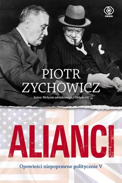 Alianci Część 5 Opowieści niepoprawne politycznie - Piotr Zychowicz   okładka