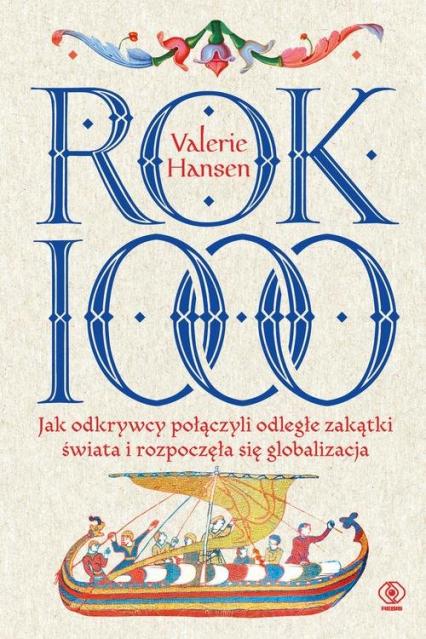 Rok 1000 Jak odkrywcy połączyli odległe zakątki świata i rozpoczęła się globalizacja - Valerie Hansen | okładka