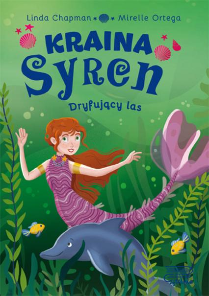 Kraina syren Dryfujący las (2) - Linda Chapman | okładka