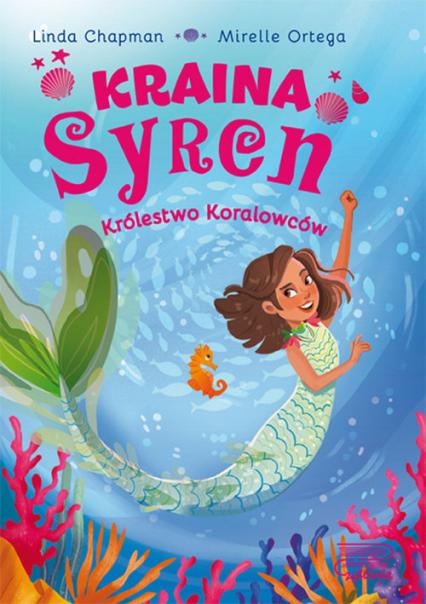 Kraina syren Królestwo koralowców (1) - Linda Chapman | okładka