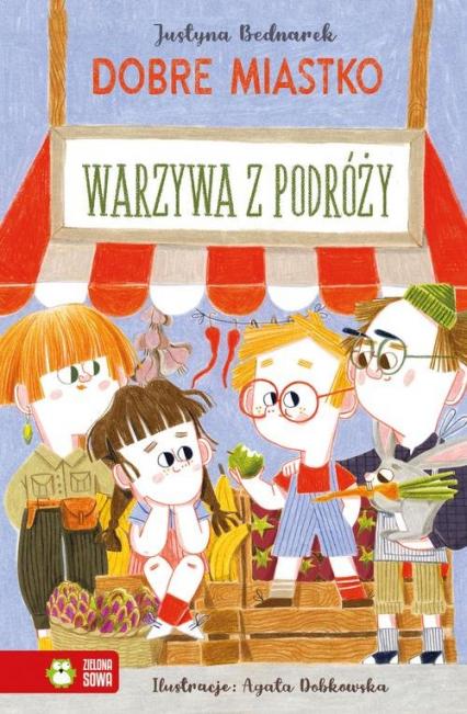 Dobre Miastko Warzywa z podróży - Justyna Bednarek   okładka