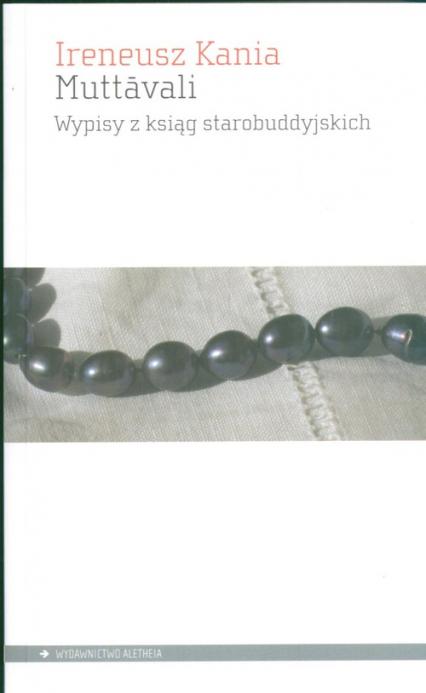 Muttavali Wypisy z ksiąg starobuddyjskich - Ireneusz Kania   okładka