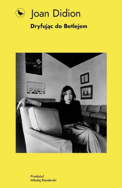 Dryfując do Betlejem - Joan Didion | okładka
