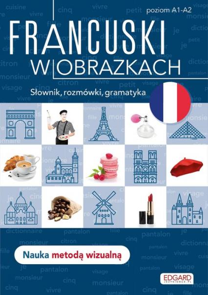 Francuski w obrazkach Słownik, rozmówki, gramatyka. Poziom A1-A2 - Agnieszka Wrzesińska | okładka