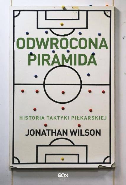 Odwrócona piramida Historia taktyki piłkarskiej - Jonathan Wilson   okładka