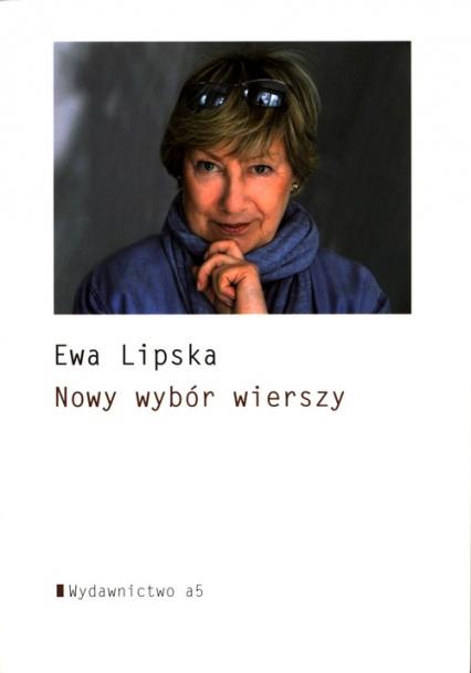 Nowy wybór wierszy - Ewa Lipska | okładka