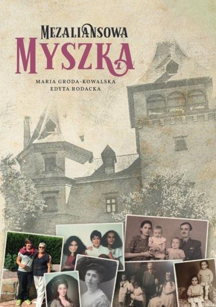 Mezaliansowa Myszka - Groda-Kowalska Maria, Rodacka Edyta | okładka