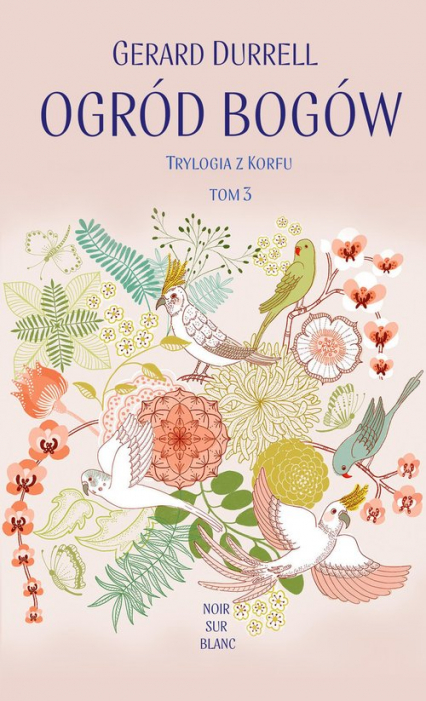 Ogród bogów Trylogia z Korfu Tom 3 - Gerald Durrell   okładka