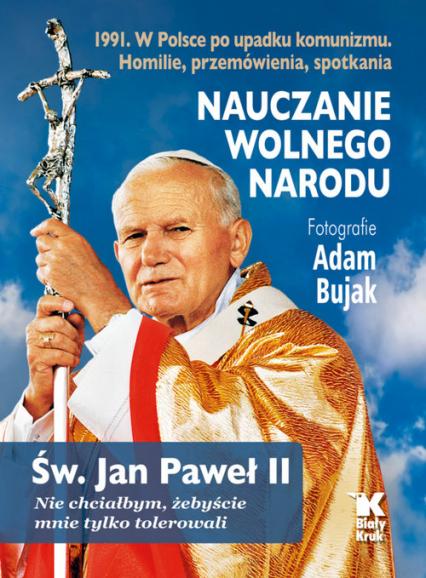 Nauczanie wolnego narodu 1991. W Polsce po upadku komunizmu - św. Jan Paweł II, Bujak Adam | okładka