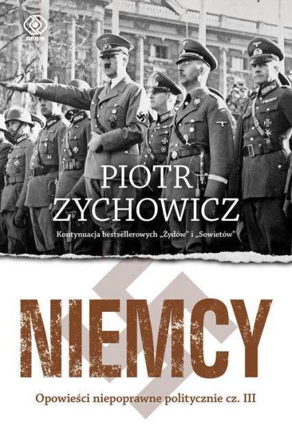 Niemcy Opowieści niepoprawne politycznie cz.III - Piotr Zychowicz   okładka