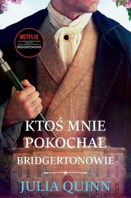 Ktoś mnie pokochał Bridgertonowie - Julia Quinn   okładka