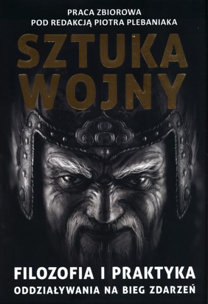 Sun Zi i jego Sztuka wojny. Filozofia i praktyka oddziaływania na bieg zdarzeń -    okładka