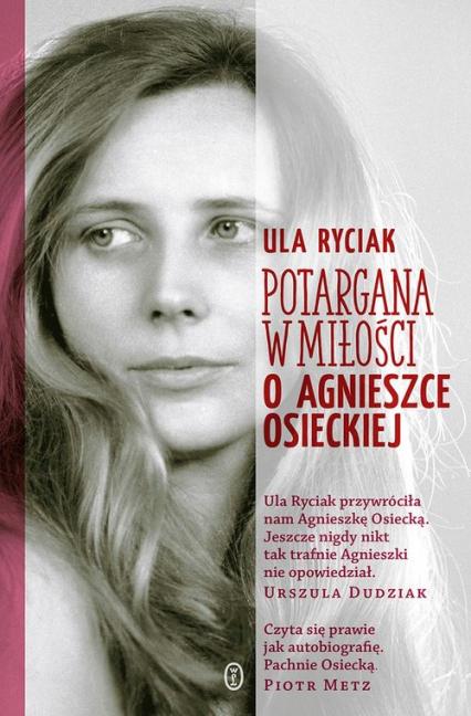 Potargana w miłości O Agnieszce Osieckiej - Ula Ryciak | okładka