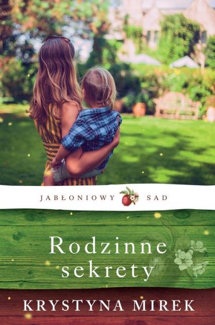 Rodzinne sekrety Jabłoniowy sad Tom 2 - Krystyna Mirek   okładka