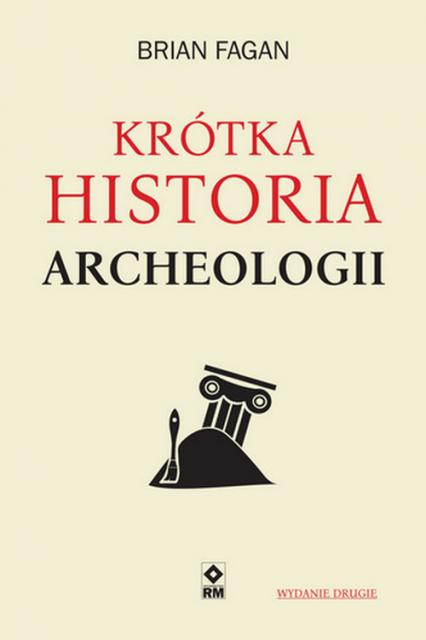 Krótka historia archeologii - Brian Fagan | okładka