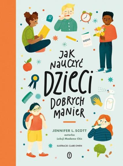 Jak nauczyć dzieci dobrych manier - Scott Jennifer L. | okładka