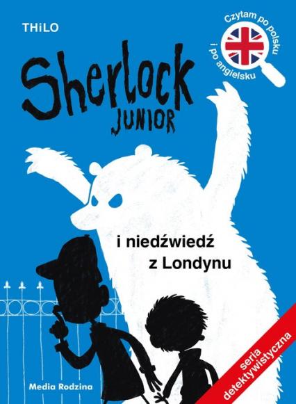 Sherlock Junior i niedźwiedź z Londynu - Thilo   okładka