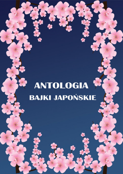 Antologia Bajki japońskie - Juszkiewiczowa Maria, Kora Antoni   okładka