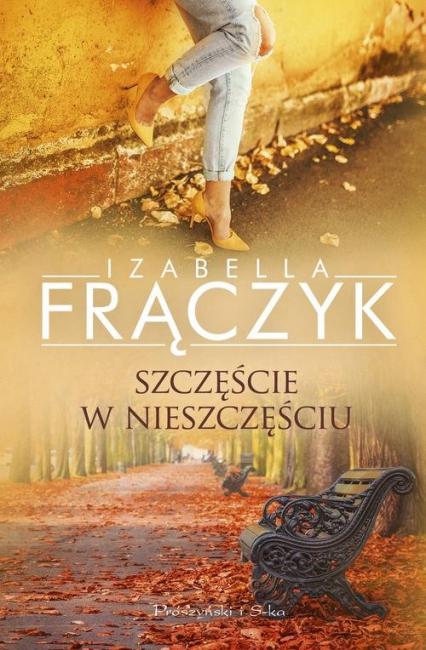 Szczęście w nieszczęściu - Izabella Frączyk | okładka