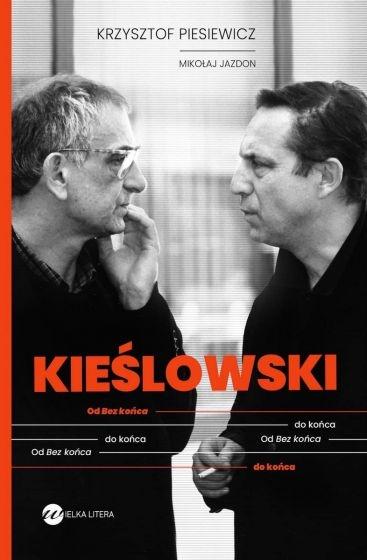 Kieślowski. Od Bez końca do końca - Mikołaj Jazdon , Krzysztof Piesiewicz   okładka