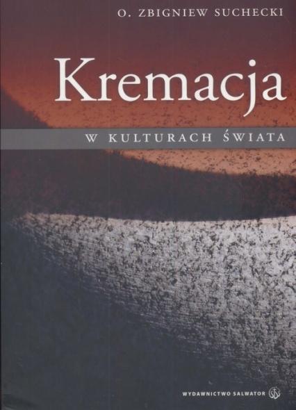 Kremacja w kulturach świata - Zbigniew Suchecki   okładka