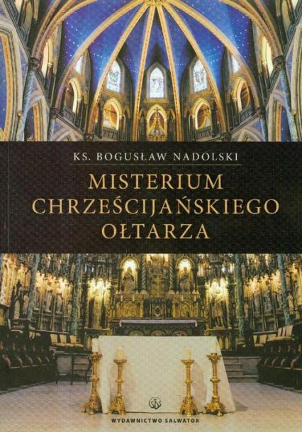 Misterium chrześcijańskiego ołtarza - Bogusław Nadolski | okładka